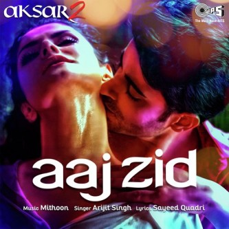 Aaj Zid - Bollywood Song Lyrics Translations